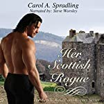Her Scottish Rogue: The Rebels, Rakes, and Rogues Series | Carol A. Spradling