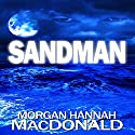 Sandman Audiobook by Morgan Hannah MacDonald Narrated by Teri Schnaubelt