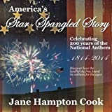 Americas Star-Spangled Story - Celebrating 200 years of the National Anthem
