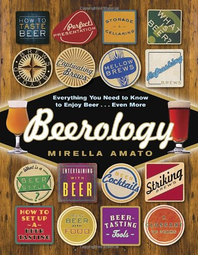 Beerology: Everything You Need to Know to Enjoy Beer. Even More