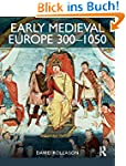 Early Medieval Europe 300-1050: The B...