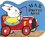 Rosemary Wells Max Drives Away (Max Board Books)