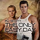 The Only Easy Day: Sanctuary, Volume 2 Hörbuch von RJ Scott Gesprochen von: Sean Crisden