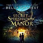 The Secret of Spellshadow Manor Hörbuch von Bella Forrest Gesprochen von: Brian Levinson