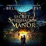 The Secret of Spellshadow Manor   Bella Forrest