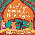 The Marriage Bureau for Rich People (       UNABRIDGED) by Farahad Zama Narrated by Tania Rodrigues
