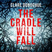 The Cradle Will Fall: DI Mike Lockyer Novella | Clare Donoghue