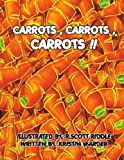 img - for Carrots, Carrots, Carrots!! book / textbook / text book