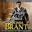 Deadly Affair: A Georgian Historical Mystery: Alec Halsey Mystery, Book 2 (       UNABRIDGED) by Lucinda Brant Narrated by Alex Wyndham