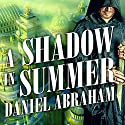 A Shadow in Summer: Long Price Quartet, Book 1 (       UNABRIDGED) by Daniel Abraham Narrated by Neil Shah