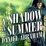 A Shadow in Summer: Long Price Quartet, Book 1 | Daniel Abraham