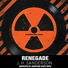 Renegade Audiobook by J. H. Sanderson Narrated by Jonathan Scott Roth