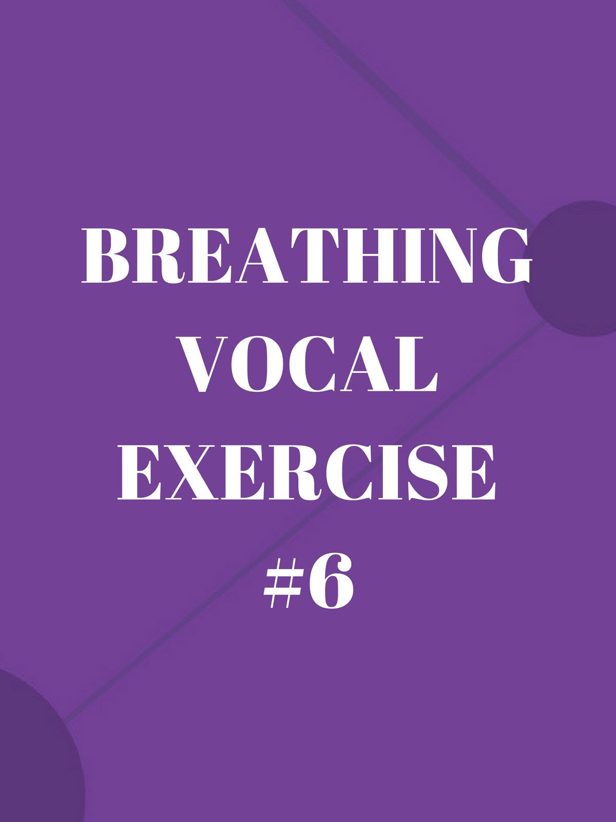 Breathing Vocal Exercise #6