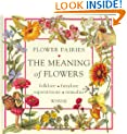 The Meaning of Flowers: Folklore, Fairylore, Superstitions, Remedies