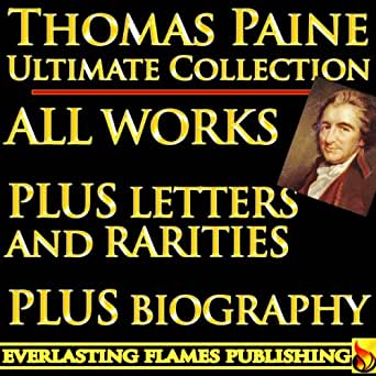 quick summary of thomas paines common Common sensethomas paine begins be describing the history government and people he stated they people to often confuse government with society he believed that.