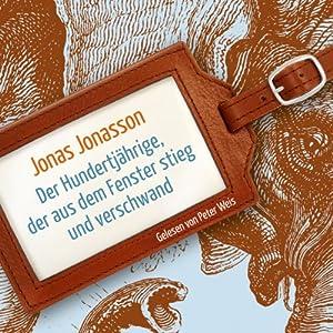 http://www.audible.de/pd/Romane/Der-Hundertjaehrige-der-aus-dem-Fenster-stieg-und-verschwand-Hoerbuch/B009ER9X1C/ref=a_search_c4_1_1_srImg?qid=1397840224&sr=1-1