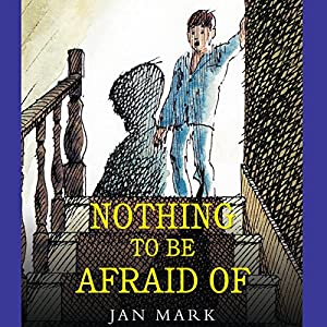Nothing to Be Afraid Of | [Jan Mark]
