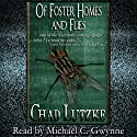 Of Foster Homes and Flies Audiobook by Chad Lutzke Narrated by Michael C. Gwynne
