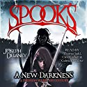Spook's: Spook's: A New Darkness: Wardstone Chronicles 14 Audiobook by Joseph Delaney Narrated by Thomas Judd, Clare Corbett, Gabrieller Glaister