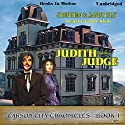 Judith and the Judge: Carson City Chronicles, Book 1 Audiobook by Stephen Bly Narrated by Laurie Klein