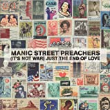 Manic Street Preachers (It's Not War) Just The End Of Love [7