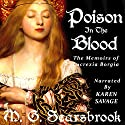 Poison in the Blood: The Memoirs of Lucrezia Borgia Audiobook by M. G. Scarsbrook Narrated by Karen Savage