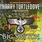 The Big Switch: The War That Came Early Series #3 | Harry Turtledove