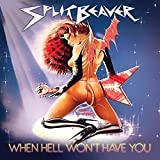 When Hell Wont Have You by Split Beaver
