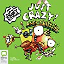 Just Crazy! Audiobook by Andy Griffiths Narrated by Stig Wemyss