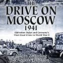The Drive on Moscow, 1941: Operation Taifun and Germany's First Great Crisis of World War II (       UNABRIDGED) by Niklas Zetterling, Anders Frankson Narrated by Dave Courvoisier