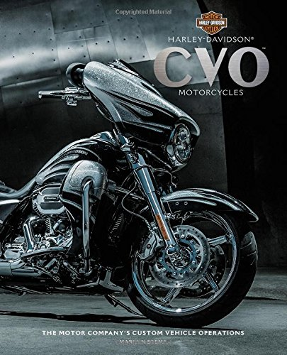 Harley-Davidson(R) CVO(tm) Motorcycles: The Motor Company's Custom Vehicle Operations(R)