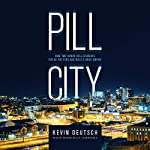 Pill City: How Two Honor Roll Students Foiled the Feds and Built a Drug Empire | Kevin Deutsch