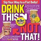 Drink This Not That!: The No-Diet Weight Loss Solution ~ David Zinczenko