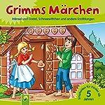 Grimms Märchen: Hänsel und Gretel, Schneewittchen und andere Erzählungen |  Brüder Grimm