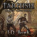 Tarnish: Complete Trilogy Edition Audiobook by J. D. Brink Narrated by Todd Menesses