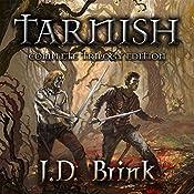 Tarnish: Complete Trilogy Edition | J. D. Brink