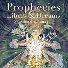Prophecies, Libels and Dreams: Stories of Califa (       UNABRIDGED) by Ysabeau S. Wilce Narrated by Nick Sullivan