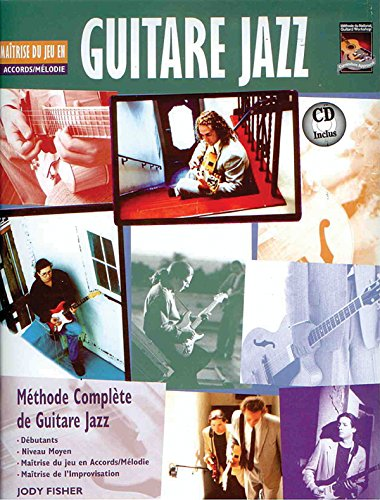 Guitare Jazz Maitrise Du Jeu en Accords/ Melodie Tab Mastering Jazz Guitar -- Chord/Melody (French Language Edition), Book & CD (Complete Method)  [Fisher, Jody] (Tapa Blanda)