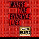 Where the Evidence Lies | Jeffery Deaver