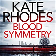 Blood Symmetry Audiobook by Kate Rhodes Narrated by Charlotte Strevens