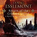 Return of the Crimson Guard: A Novel of the Malazan Empire Audiobook by Ian C. Esslemont Narrated by John Banks