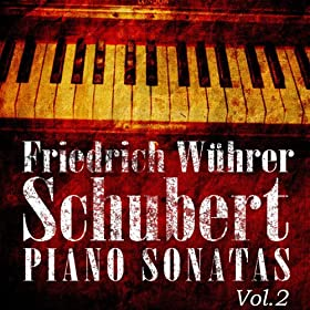 Friedrich W�hrer - Schubert Piano Sonatas Vol 2 (Digitally Remastered)