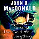 The Girl, the Gold Watch & Everything Audiobook by John D. MacDonald Narrated by Stephen Hoye