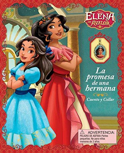 Disney Elena de Avalor: La Promesa de una Hermana: Libro de Cuentos con Collar (Spanish Edition)