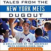 Tales from the New York Mets Dugout: A Collection of the Greatest Mets Stories Ever Told | [Bruce Markusen]