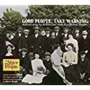 Good People, Take Warning: Ballads sung by British and Irish Traditional Singers