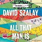 All That Man Is Hörbuch von David Szalay Gesprochen von: Huw Parmenter, Mark Meadows, Sean Barrett
