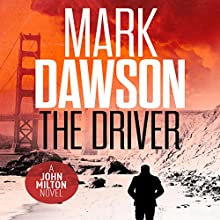 The Driver: John Milton, Book 3 Audiobook by Mark Dawson Narrated by David Thorpe