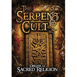 The Serpent Cult: Origins of Sacred Religion
