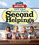 Southern Living Off the Eaten Path: Second Helpings: Tasty eats and delicious stories from the Souths less-traveled trails (Southern Living (Paperback Oxmoor))